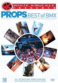 White Knuckle Presents: Props - Best of BMX