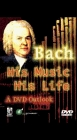 Bach: His Music His Life