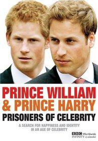 Prince William & Prince Harry: Prisoners of Celebrity