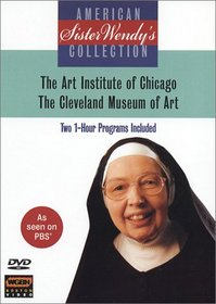 Sister Wendy's American Collection: Art Institute of Chicago/The Cleveland Museum of Art