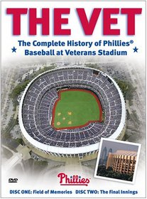 The Vet: The Complete History of Phillies Baseball at Veterans Stadium