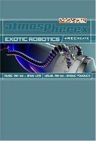 Exotic Robotics: Recreate