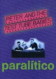 Peter and the Test Tube Babies - Paralitico