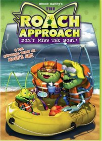 The Roach Approach: Don't Miss the Boat!