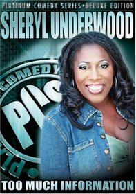 Platinum Comedy Series - Sheryl Underwood: Too Much Information