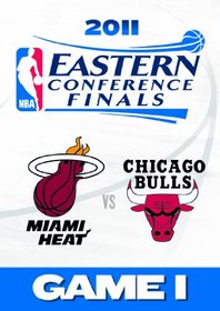 2011 Nba Eastern Conference Finals: Game 1/Chicago Bulls Vs. Miami Heat