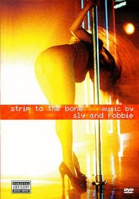 Strip to the Bone: Music by Sly & Robbie