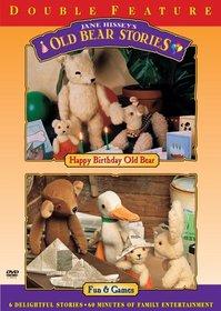 Old Bear Stories: Happy Birthday Old Bear/Fun & Games