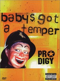 Prodigy - Baby's Got A Temper
