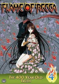Flame of Recca - 400 Year Old Truth (Vol. 4)