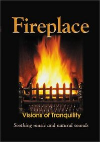 Fireplace - Visions of Tranquility: Soothing Music and Natural Sounds