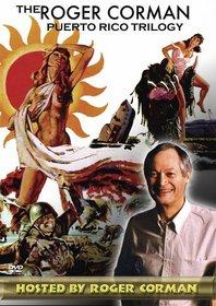 The Roger Corman Puerto Rico Trilogy