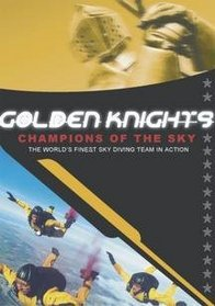 Golden Knights: Champions of the Sky