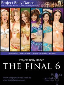 Project Belly Dance - The Final 6