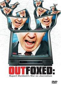 Outfoxed - Rupert Murdoch's War on Journalism