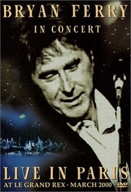 Bryan Ferry in Concert (Live in Paris at Le Grand Rex, March 2000)