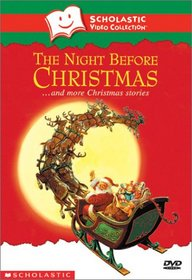 The Night Before Christmas and More Christmas Stories! (Scholastic Video Collection)