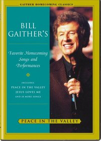 Bill Gaither's - Peace In The Valley
