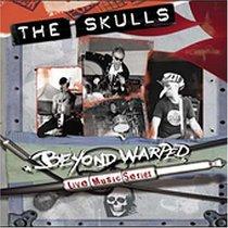 Beyond Warped Live Music Series: Skulls