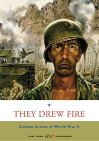 They Drew Fire - Combat Artists World War II