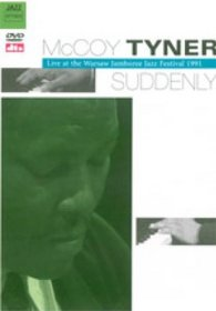 McCoy Tyner: Suddenly - Live at the Warsaw Jamboree Jazz Festival 1991