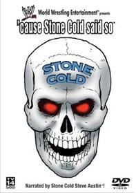 WWE - 'Cause Stone Cold Said So