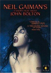 Neil Gaiman's A Short Film About John Bolton