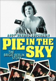 Pie in the Sky - The Brigid Berlin Story