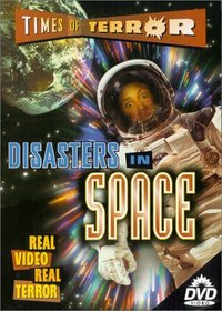 Times of Terror: Disasters in Space