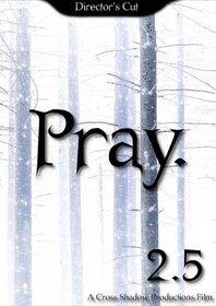 Pray. 2.5
