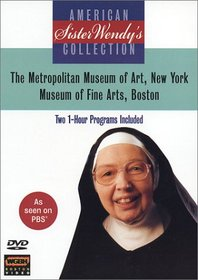 Sister Wendy's American Collection: The Metropolitan Museum of Art, New York/Museum of Fine Arts, B