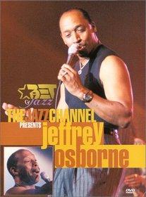 The Jazz Channel Presents Jeffrey Osborne (BET on Jazz)