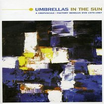 Umbrellas in the Sun: A Crepuscule/Factory Benelux DVD 1979-1987
