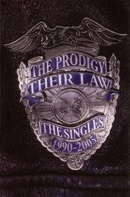 The Prodigy: Their Law - The Singles 1990-2005
