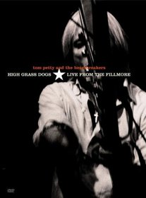 Tom Petty and the Heartbreakers - High Grass Dogs (Live from the Fillmore)