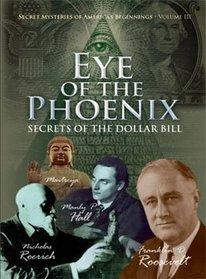 Eye of the Phoenix - Secrets of the Dollar Bill