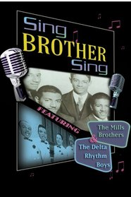 Sing Brother Sing: The Mills Brothers & The Delta Rhythm Boys