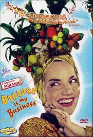 Carmen Miranda - Bananas Is My Business