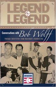 Legend to Legend - Conversations with Bob Wolff