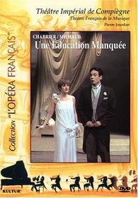 Emmanuel Chabrier/Darius Milhaud - Une éducation manquée (An Incomplete Education) [Collection ''L'Opéra français'']