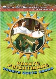 Karate Frightmare/Karate Death Squad