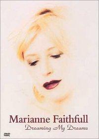 Marianne Faithfull - Dreaming My Dreams