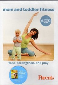 Mom and Toddler Fitness - Tone, Strenghten, and Play