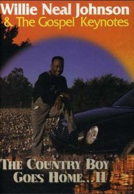 Willie Neal Johnson and the Gospel Keynotes: Country Boy Goes Home