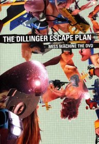 The Dillinger Escape Plan: Miss Machine - The DVD