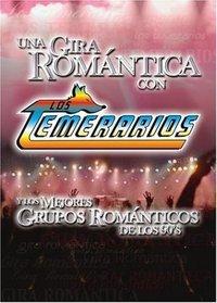 Los Temerarios: Una Gira Romantica Con los Temerarios y los Mejores Grupos Romanticos de los 90's