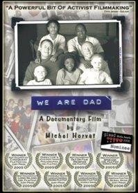 We Are Dad (Ws)