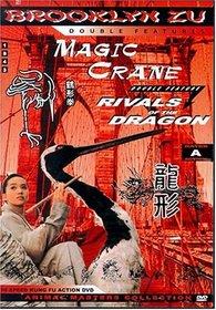 Magic Crane / Rivals Of The Dragon