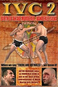 "International Vale Tudo Championships ""2: Birth of an Axe Murderer"" (Wanderlei Silva)"