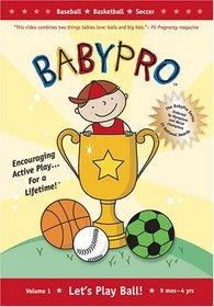 Baby Pro: Let's Play Ball: Baseball- Basketball- Soccer Sports
